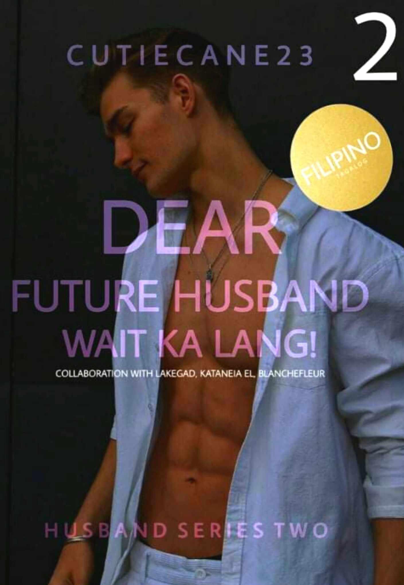Husband Series 2: Dear Future Husband, Wait Ka Lang!
