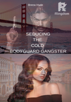 Seducing the Cold Bodyguard Gangster
