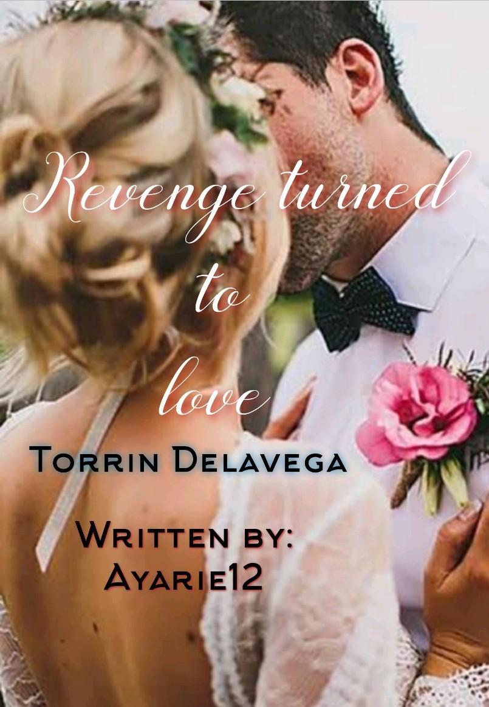 Revenge turned to love (Torrin Delavega)