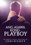 Ang Asawa kong Playboy  (COMPLETE)